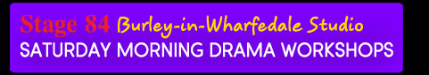 Burley-in-Wharfedale Drama Workshops at Stage 84