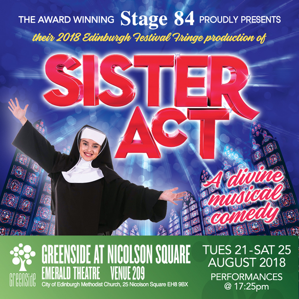 Stage 84 presents Sister Act at the 2018 Edinburgh Festival Fringe